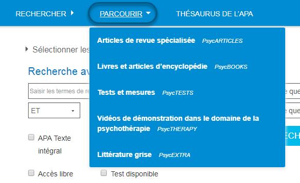 Capture d'écran du menu déroulant Parcourir de PsycNET, avec les options Articles de revue spécialisée (PsycARTICLES), Livres et articles d'encyclopédie (PsycBOOKS), Tests et mesures (PsycTESTS), Vidéos de démonstration dans le domaine de la psychothérapie (PsycTHERAPY) et Littérature grise (PsycEXTRA)