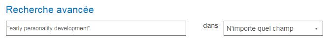 Capture d'écran de la page Recherche avancée de PsycNET avec l'expression exacte «early personnality development» entre guillemets dans le champ de recherche