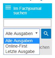 """Screenshot mit ausgewählter Option """"Alle Ausgaben"""" im Dropdown-Menü """"Im Fachjournal suchen"""" und den weiteren Werten """"Online-First"""" und """"Letzte Ausgabe"""""""