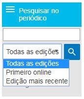 """Captura de tela mostrando o menu suspenso """"Pesquisar no periódico"""" com a opção """"Todas as edições"""" marcada, além de """"Primeiro online"""" e """"Edição mais recente"""""""